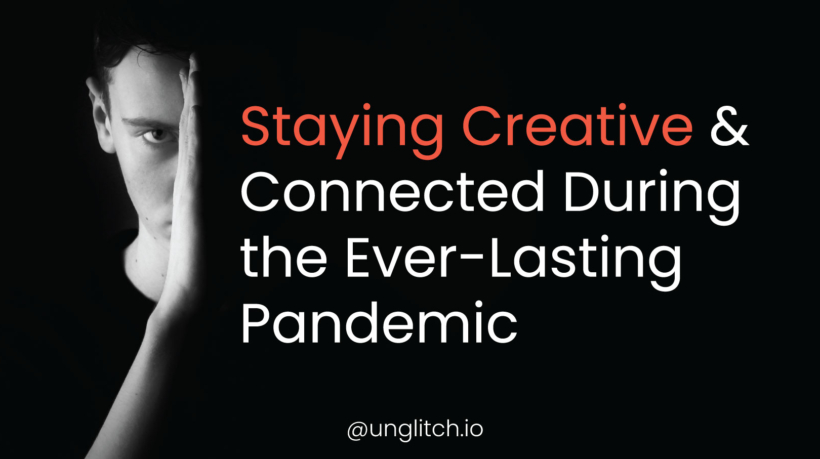 Staying-Creative-&-Connected-During-the-Ever-Lasting-Pandemic